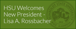 HSU Welcomes New President - Lisa A. Rossbacher
